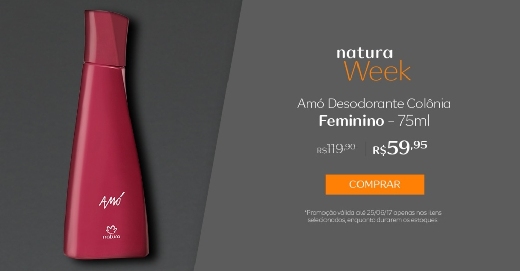 Natura Amó Desodorante colônia feminino - 75ml - Preço R$ 59,95 na Natura Week