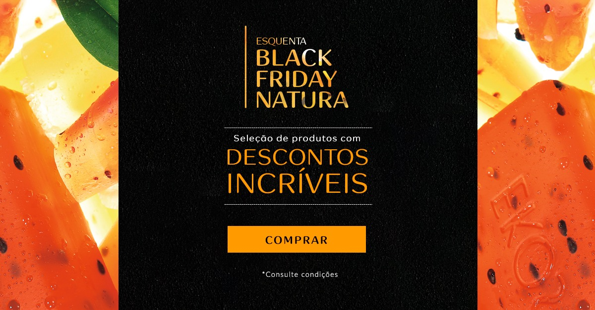Esquenta Black Friday Natura